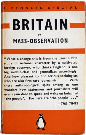 &#39;Britain by Mass-Observation&#39; edited by Charles Madge and Tom Harrisson, designed by Edward Young, published by Penguin Books, 1939. Pressmark: 589.0332
