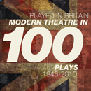 Played in Britain: Modern Theatre in 100 Plays 1945 - 2010