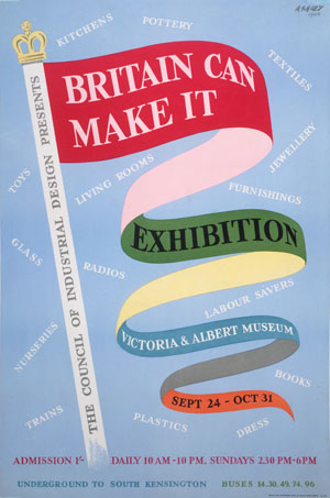 Poster for 'Britain Can Make It' by Ashley Havinden, 1946 copyright Victoria and Albert Museum