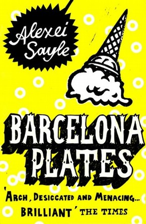 Paul Bower, cover to 'Barcelona Plates' by Alexei Sayle, published by Hodder & Stoughton (Sceptre), London, 2007.