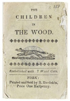 'The children in the wood', York: R. Burkedin, [c]1820?]. NAL Pressmark: 60.T.105