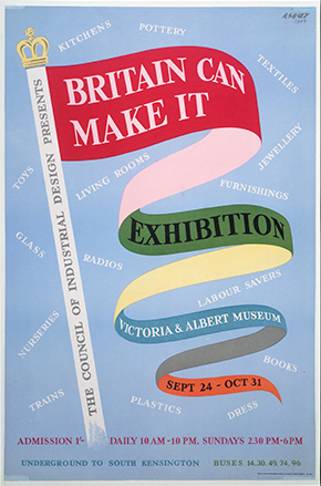 'Britain Can Make It', colour lithograph poster advertising the exhibition organised by the Council of Industrial  Design, held at the Victoria and Albert Museum, 24 September – 31 October 1946, designed by Ashley Havinden, Great Britain, 1946, CIRC.459-1971. Victoria and Albert Museum, London.