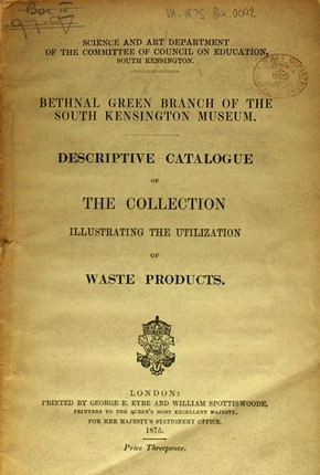 Figure 3 - P. L. Simmonds, Descriptive catalogue of the collection illustrating the utilization of waste products (London: HMSO, 1875)