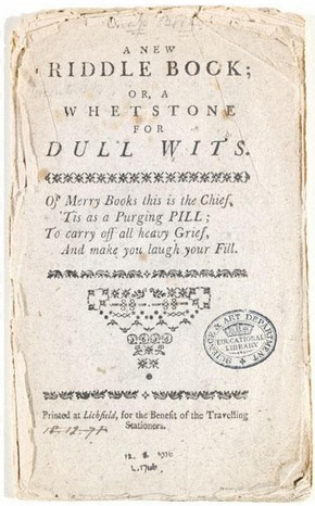 'A new riddle book, or, a whetstone for dull wits', Lichfield, [ca 1790]. NAL Pressmark: 60.Z.155