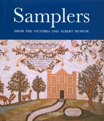 Samplers from the Victoria and Albert Museum, Clare Browne and Jennifer Wearden, Photography by Christine Smith. V&A Publications, 1999.
