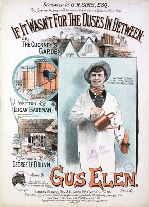 Music sheet cover for 'If it Wasnt for the Ouses In Between' sung by Gus Elen, 1894.  Victoria and Albert Museum, London