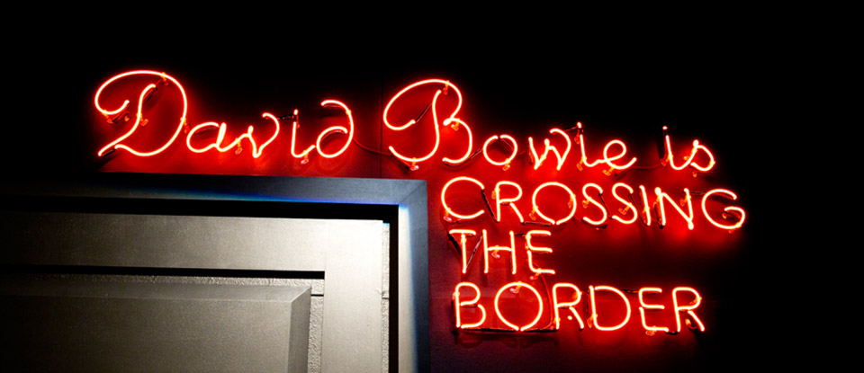 David Bowie is Crosing the Border neon sign