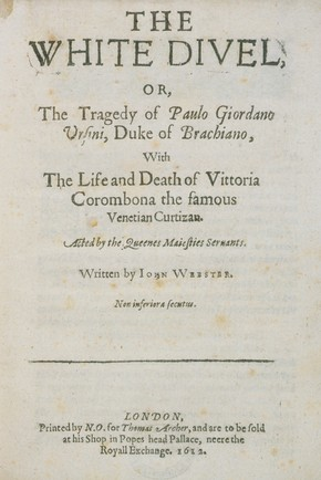 John Webster, 'The White Devil', 1612. Pressmark: Dyce 26 Box 72/2