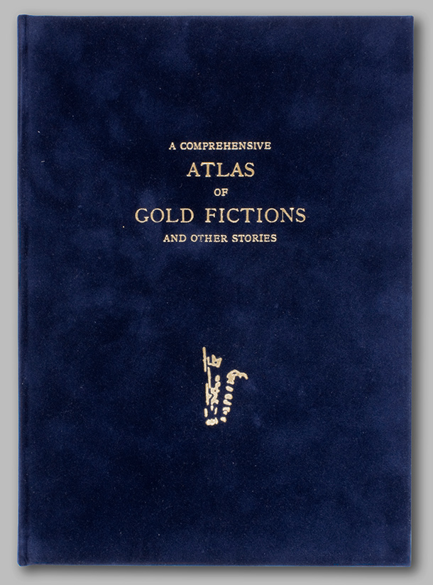 A Comprehensive Atlas of Gold Fictions, Cover, Aram Moordian, 2011, © Aram Moordian. Produced in collaboration with Unknown Fields Division at the Architectural Association