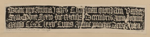 Brass rubbing (inscription) of John Chapman, formerly Barker, from Sibton Church, Suffolk