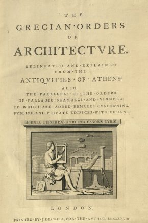 The Grecian orders of architecture, by Stephen Riou. Book, published London: J. Dixwell for the author, 1768. NAL: 38041800932931