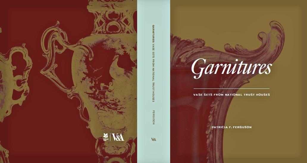 Cover of Garnitures: Vase Sets from National Trust Houses, V&A Publishing, London, 2016