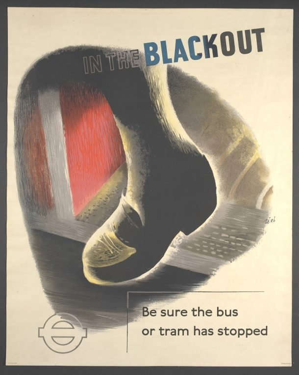 """In the Blackout, be sure the bus or tram has stopped"", poster, Hans Schleger, 1943"