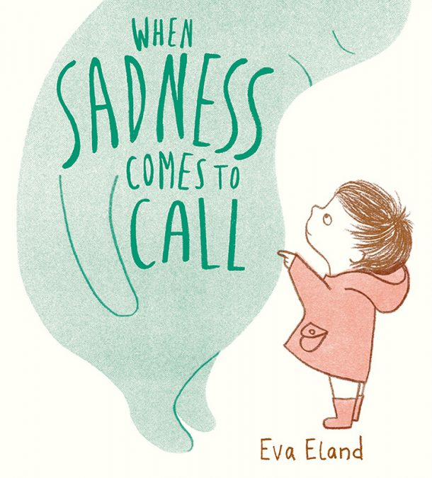 Book cover illustration by Eva Eland for 'When Sadness Comes to Call', by Eva Eland