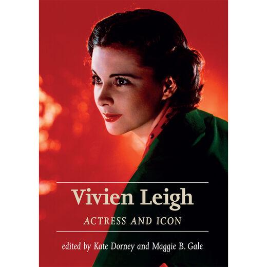 Vivien Leigh: Actress and Icon