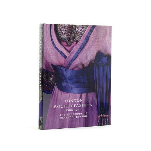 London Society Fashion 1905 - 1925: The Wardrobe of Heather Firbank