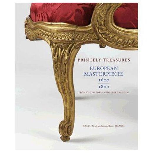 Princely Treasures: European Masterpieces 1600-1800