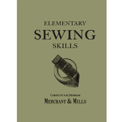 Elementary Sewing Skills from Merchant & Mills (Paperback)